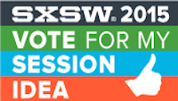 Please Vote for Our SXSW Interactive 2015 Proposal