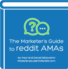 The Marketer's Guide to reddit AMAs by Paul and David DiGiovanni