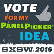 Please Vote for Our SXSW 2016 Idea